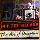 Off the Record: The Art of Deception Game