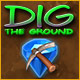 Dig The Ground Game