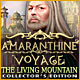 Download Amaranthine Voyage: The Living Mountain Collector's Edition game