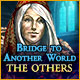 Download Bridge to Another World: The Others game