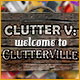 Download Clutter V: Welcome to Clutterville game