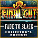 Final Cut: Fade to Black Collector's Edition Game