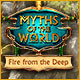 Download Myths of the World: Fire from the Deep game