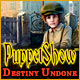 Download PuppetShow: Destiny Undone game