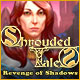Download Shrouded Tales: Revenge of Shadows game