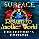 Download Surface: Return to Another World Collector's Edition game