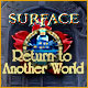 Download Surface: Return to Another World game