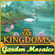 Download The Far Kingdoms: Garden Mosaics game