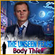 The Unseen Fears: Body Thief Game