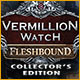 Download Vermillion Watch: Fleshbound Collector's Edition game