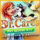 Dr. Cares Pet Rescue 911 Collector's Edition Game